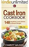 Cast Iron Cookbook: 148 Breakfast, Lunch, Dinner & Dessert Recipes (Cast Iron Cookbooks Book 5)