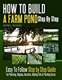 How to Build a Farm Pond Step by Step - Easy to Follow Step by Step Guide for Planning, Digging, Aeration, Adding Fish & Planting Grass
