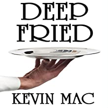 Deep Fried: My Life as a Culinary Underdog (       UNABRIDGED) by Kevin Michael Narrated by Bobby Brill