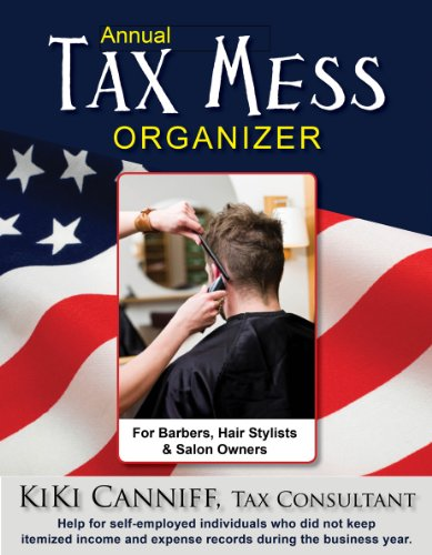 Annual Tax Mess Organizer for Barbers, Hair Stylists and Salon Owners