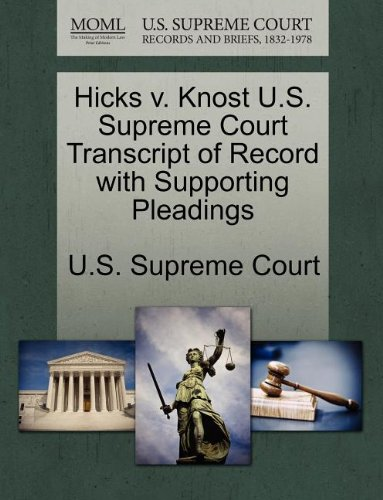 Hicks v. Knost U.S. Supreme Court Transcript of Record with Supporting Pleadings