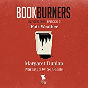 Bookburners: Fair Weather: Episode 3 | Margaret Dunlap, Max Gladstone, Brian Francis Slattery, Mur Lafferty