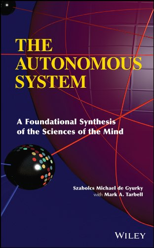 The Autonomous System: A Foundational Synthesis of the Sciences of the Mind PDF