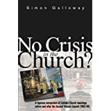 No Crisis in the Church?by Simon F. Galloway