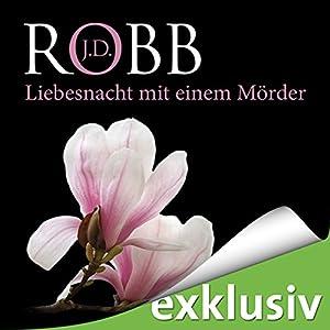 Liebesnacht mit einem Mörder (Eve Dallas 07) Audiobook