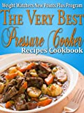 img - for Weight Watchers New Points Plus Plan The Very Best Pressure Cooker Recipes Cookbook book / textbook / text book