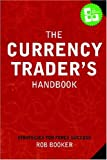 The Currency Trader's Handbook: Strategies For Forex Success