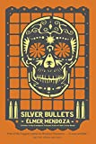 img - for Silver Bullets (A Lefty Mendieta Novel) book / textbook / text book