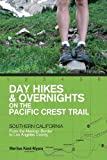 Search : Day Hikes and Overnights on the Pacific Crest Trail: Southern California: From the Mexican Border to Los Angeles County