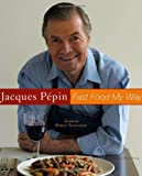 Fast Food My Way (0618393129) by Pepin, Jacques