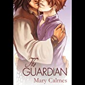 The Guardian: A Gay Romance Novel | [Mary Calmes]