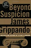 Beyond Suspicion (0060517441) by Grippando, James