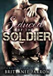 ROMANCE: Seduced by the Soldier: A Mi...