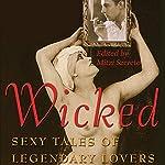 Wicked: Sexy Tales of Legendary Lovers | Mitzi Szereto