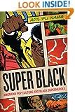 Super Black: American Pop Culture and Black Superheroes