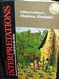 William Faulkner's Absalom, Absalom (Bloom's Modern Critical Interpretations)