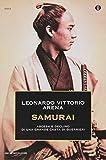 Samurai. Ascesa e declino di una grande casta di guerrieri