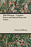 Walt Whitman - Complete Poetry and Selected Prose and Letters