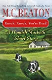 Knock, Knock, You're Dead!: A Hamish Macbeth Short Story (A Hamish Macbeth Mystery)