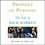 Prophet of Purpose: The Inside Story...
