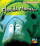 Save the Florida Manatee (Save Our Animals)