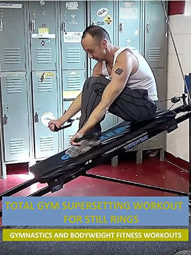 Total Gym Supersetting Workout for Still Rings