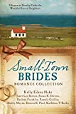 Small-Town Brides Romance Collection: 9 Romances Develop Under the Watchful Eyes of Neighbors