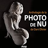 Anthologie de la pic de nu de Dani Olivier (French Edition)