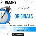 Adam Grant's Originals: How Non-Conformists Move the World Summary Hörbuch von  Ant Hive Media Gesprochen von: Christy Williams