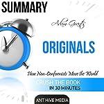 Adam Grant's Originals: How Non-Conformists Move the World Summary |  Ant Hive Media