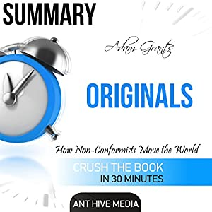 Adam Grant's Originals: How Non-Conformists Move the World Summary Audiobook