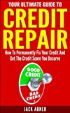 51Jhhbrmr1L. SL160  Your Ultimate Guide To Credit Repair: How To Permanently Fix Your Credit And Get The Credit Score You Deserve (Personal Finance, Budgets, Budgeting Debt, Debt Recovery, Debt Free, Credit Report)