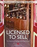 Licensed to Sell: The History and Heritage of the Public House Licensed to Sell