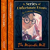 The Miserable Mill: A Series of Unfortunate Events, Book 4 | Lemony Snicket