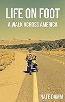 Life On Foot: A Walk Across America (English Edition)