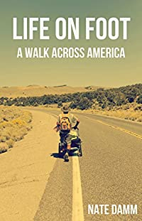 (FREE on 1/14) Life On Foot: A Walk Across America by Nate Damm - http://eBooksHabit.com
