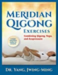 Meridian Qigong Exercises: Combining...
