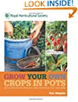 RHS Grow Your Own Crops in Pots: with...