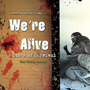 We're Alive: A Story of Survival, the Third Season Radio/TV