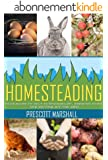 Homesteading: Your Guide to Self Sustainability, Growing Food, and Getting Off the Grid (Homesteading Basics - An Essential Guide to Creating Your Own ... and Self Reliance) (English Edition)