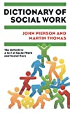 Dictionary of Social Work: The Definitive A to Z of Social Work and Social Care (0335238815) by Pierson, John