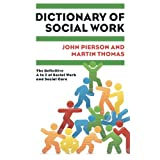 Dictionary of Social Work: The Definitive A to Z of Social Work and Social Careby John Pierson