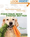 Feed Your Best Friend Better: Easy, N...