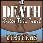 Death Rides This Trail | Steve Frazee