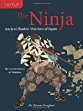 The Ninja: Ancient Shadow Warriors of Japan