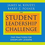 The Student Leadership Challenge: Five Practices for Exemplary Leaders | James M. Kouzes,Barry Z. Posner