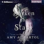 Darken the Stars: The Kricket Series, Book 3 | Amy A. Bartol