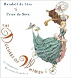 (THE DUCHESS OF WHIMSY BY DE SEVE, RANDALL)The Duchess of Whimsy: An Absolutely Delicious Fairy Tale[Hardcover] ON 29-Oct-2009