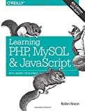 img - for Learning PHP, MySQL & JavaScript: With jQuery, CSS & HTML5 book / textbook / text book