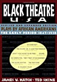 Black Theatre USA Revised and Expanded Edition, Vol. 1 : Plays by African Americans, The Early Period 1847 to 1938